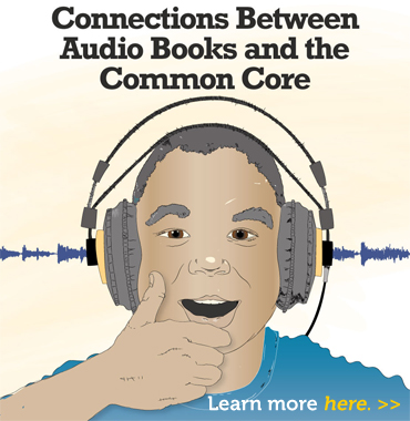 Connections Between Audio Books And The Common Core.