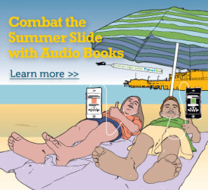 Combat the Summer Slide with Audio Books