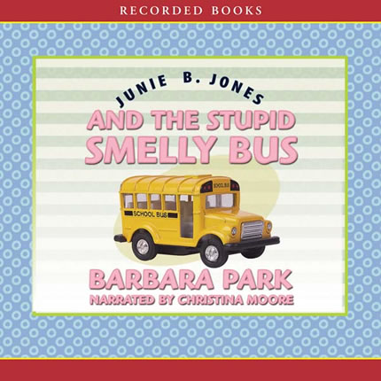 Junie B. Jones And The Stupid Smelly Bus Audiobook