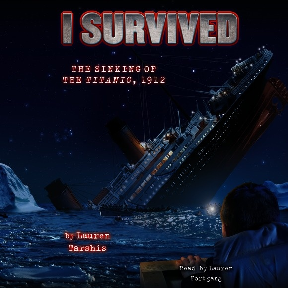 I Survived The Sinking Of The Titanic, 1912 (Book 1: I Survived) Audiobook